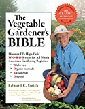 The Vegetable Gardener's Bible, 2nd Edition: Discover Ed's High-Yield W-O-R-D System for All North...