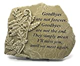 Kay Berry Goodbyes are not Forever, Goodbyes are not the End; Sympathy Gift Memorial Stone 8x10 WW;...