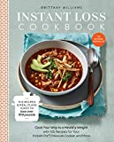 Instant Loss Cookbook: Cook Your Way to a Healthy Weight with 125 Recipes for Your Instant Pot,...