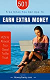 501 Free Websites You Can Use To Earn Extra Money In Your Spare Time (#29 Is Almost Too Good To Be...