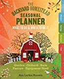 The Backyard Homestead Seasonal Planner: What to Do & When to Do It in the Garden, Orchard, Barn,...