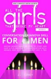 Conversation Casanova Skill for Men: Dating Advice Guide on How to Start and Keep a Fun and Flirty...