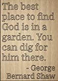 'The best place to find God is in a...' quote by George Bernard Shaw, laser engraved on wooden...