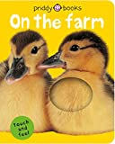 On the Farm (Bright Baby Touch and Feel)