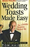 Wedding Toasts Made Easy!: The Complete Guide