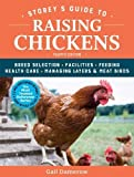 Storey's Guide to Raising Chickens, 4th Edition: Breed Selection, Facilities, Feeding, Health Care,...