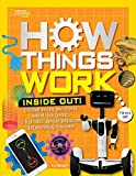 How Things Work: Inside Out: Discover Secrets and Science Behind Trick Candles, 3D Printers, Penguin...
