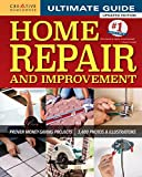 Ultimate Guide to Home Repair and Improvement, Updated Edition: Proven Money-Saving Projects; 3,400...