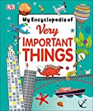 My Encyclopedia of Very Important Things: For Little Learners Who Want to Know Everything (My Very...
