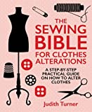 The Sewing Bible for Clothes Alterations: A Step-by-step practical guide on how to alter clothes