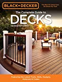 Black & Decker The Complete Guide to Decks 6th edition: Featuring the latest tools, skills, designs,...