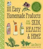 101 Easy Homemade Products for Your Skin, Health & Home: A Nerdy Farm Wife's All-Natural DIY...