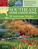 Southeast Home Landscaping, 3rd Edition (Creative Homeowner) 54 Landscape Designs with Over 200...