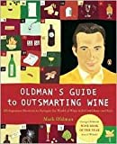 Oldman's Guide to Outsmarting Wine Publisher: Penguin...