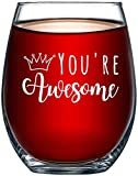 You're Awesome Funny 15oz Stemless Wine Glass Unique...