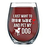 I Just Want to Drink Wine And Pet My Dog - 15oz Funny...