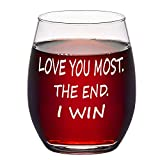 Love You Most The End I Win Stemless Wine Glass 15Oz Wine...