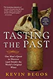 Tasting the Past: One Man's Quest to Discover (and Drink!)...