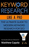 Keyword Research Like a Pro: The Ultimate Guide to Modern...