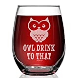 Shop4Ever Owl Drink To That Laser Engraved Stemless Wine...