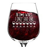 In Dog Wines I Only Had One Wine Glass (12.75 oz)- Funny Dog...