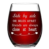 Wine Glass Side By Side or Miles Apart Friends are Always...