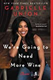 We're Going to Need More Wine: Stories That Are Funny,...