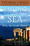 Sailing the Wine-Dark Sea: Why the Greeks Matter (Hinges of...