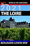 The Loire (Guides to Wines and Top Vineyards Book 9)