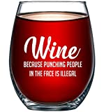 Wine Because Punching People In The Face is Illegal Funny...
