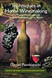 Techniques in Home Winemaking: The Comprehensive Guide to...