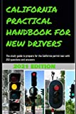 CALIFORNIA PRACTICAL HANDBOOK FOR NEW DRIVERS: The study...