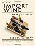 How to Import Wine: An Insider's Guide