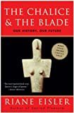 The Chalice and the Blade: Our History, Our Future---Updated...