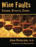 Wine Faults: Causes, Effects, Cures