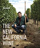 The New California Wine: A Guide to the Producers and Wines...