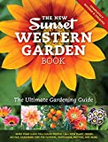 The New Sunset Western Garden Book: The Ultimate Gardening...