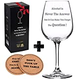 Alcohol is Never The Answer Funny Wine Glass + Drink Coaster...