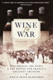 Wine and War: The French, the Nazis, and the Battle for...