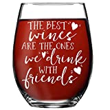 Best Friends Wine Glass Gift - The Best Wines Are The Ones...