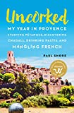 Uncorked: My year in Provence studying Pétanque,...