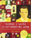 Oldman's Guide to Outsmarting Wine: 108 Ingenious Shortcuts...