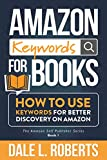 Amazon Keywords for Books: How to Use Keywords for Better...