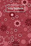 Wine Notebook: Unique Keepsake Wine Tasting Logbook...