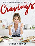 Cravings: Recipes for All the Food You Want to Eat: A...