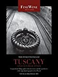 The Finest Wines of Tuscany and Central Italy: A Regional...