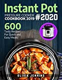 Instant Pot Pressure Cooker Cookbook 2019: 600 Tasty Recipes...