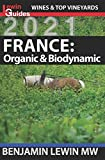 France: Organic & Biodynamic (Guides to Wines and Top...