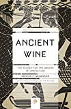 Ancient Wine: The Search for the Origins of Viniculture...