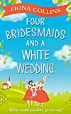 Four Bridesmaids and a White Wedding: The laugh-out-loud...
